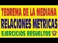 EL TEOREMA DE LA MEDIANA  EJERCICIOS  RESUELTOS DE RELACIONES METRICAS
