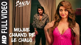 SANJU: Mujhe Chaand Pe Le Chalo Full Video Song