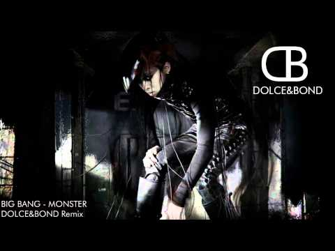 BIG BANG - MONSTER (DOLCE & Bond Remix)