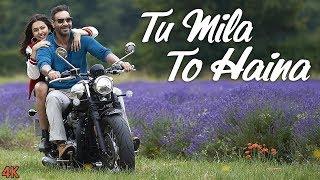 TU MILA TO HAINA: De De Pyaar De