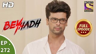 Beyhadh - बेहद - Ep 272 - Full Episode - 26th October, 2017