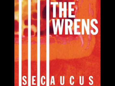 The Wrens - I've Made Enough Friends
