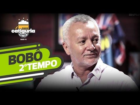 Bobô (2º TEMPO) - PAPO CATIGURIA