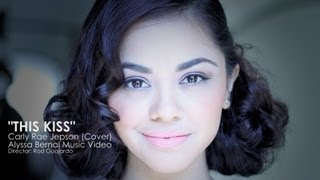 This Kiss - Carly Rae Jepsen (Cover) Alyssa Bernal Music Video