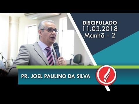5º Congresso de Discipulado - Pr. Joel Paulino da Silva - Manhã 2 - 11 03 2018