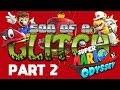 Super Mario Odyssey Glitches Part 2 - Son of a Glitch - Episode 80