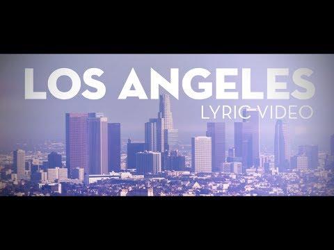 Los Angeles (Lyric Video)