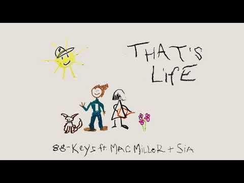88-Keys feat. Mac Miller & Sia – That's Life