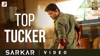 Sarkar - Top Tucker Official Video