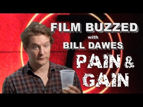 Film Buzzed with Bill Dawes - Pain & Gain