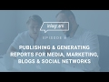 Publishing & Generating Reports for Media, Marketing, Blogs & Social Networks