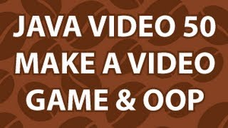 Java Video Tutorial 50
