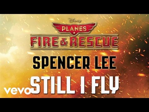 """Spencer Lee - Still I Fly (from """"Planes: Fire & Rescue"""") (Audio) - default"""