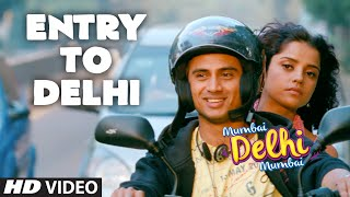 'Entry To Delhi' Video Song - Mumbai Delhi Mumbai