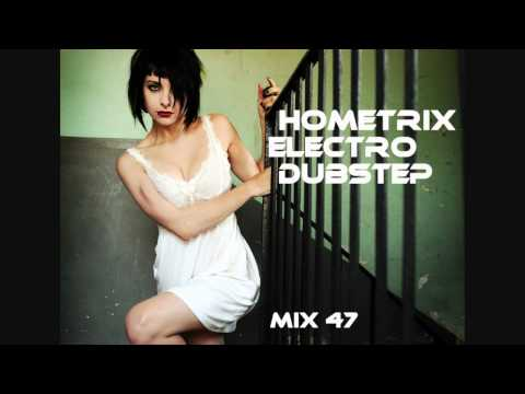 HometriX - Electro Dubstep Mix 47 - February 2012 - HD 720 ( 1h 30 long ) -