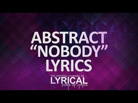 Abstract - Nobody (ft. RoZe) (Prod by Drumma Battalion) Lyrics - UCnQ9vhG-1cBieeqnyuZO-eQ