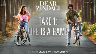 Dear Zindagi Take 1: Life Is A Game | Teaser