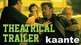 Kaante  - Theatrical Trailer