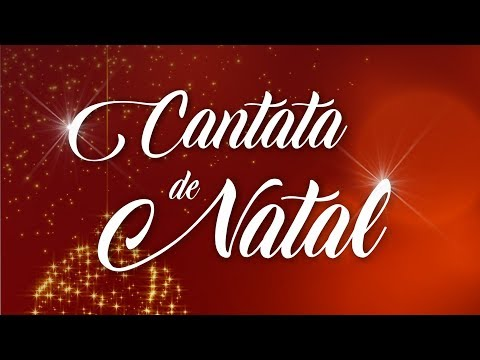 Cantata de Natal - Templo Sede - 16 12 2018