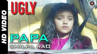 UGLY - Papa Full Video