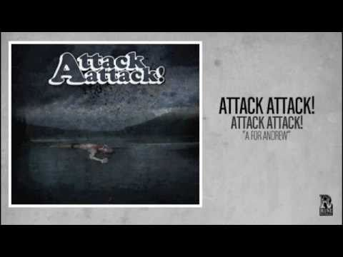 Attack Attack! - A For Andrew