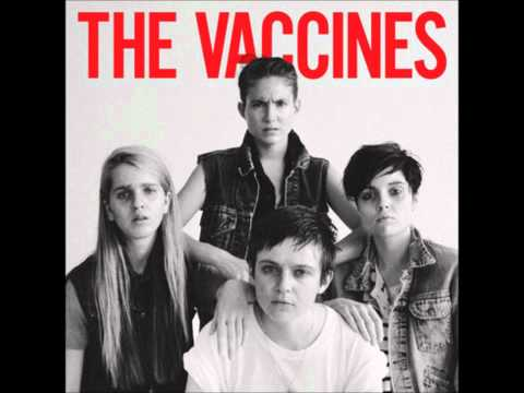 The Vaccines - Come of Age - Full Album