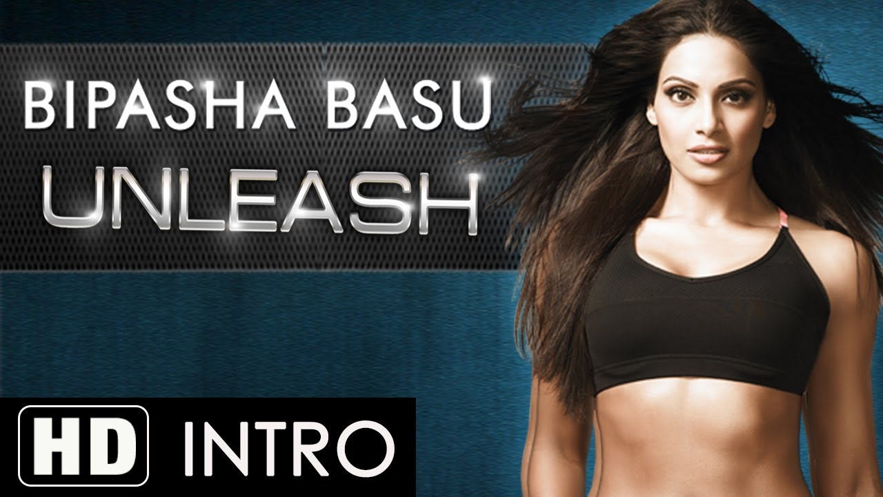 Introduction to 'Unleash' by Bipasha Basu