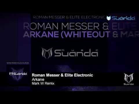 [TUNE OF THE WEEK ASOT784, 785] Roman Messer & Elite Electronic - Arkane (Mark W Remix) - UCNSjmnm-7p0LNrJ8jIM0rbg