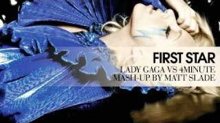 First Star - Lady Gaga vs 4Minute [Mash Up by Matt Slade]