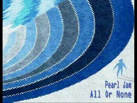 Pearl Jam - All Or None