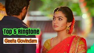 Top 5 Geeta Govindam Lovely Ringtone  All Lovely Ringtone Of Movie Geeta Govindam