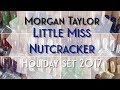 Morgan Taylor 2017 Holiday set: Little Miss Nutcracker review + live swatches