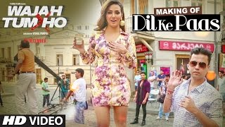 Making Of Dil Ke Paas Song | Wajah Tum Ho