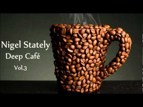 Nigel Stately - Deep Café Vol.3