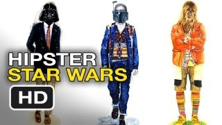 Star Wars Hipsters - Galactic Clothing Trends by John Woo HD
