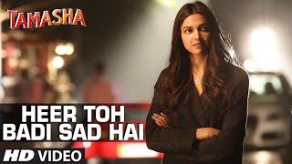 'Heer Toh Badi Sad Hai' Video Song - Tamasha