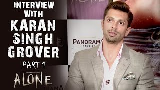 Alone Interview With Karan Singh Grover - Part 1
