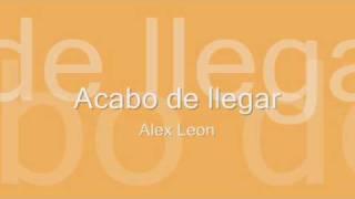 Alex Leon - Acabo de llegar (Salsa cubana)