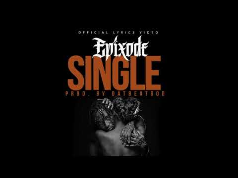 Epixode - Single (prod by DatBeatGod)