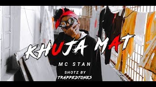 MC ST∆N - KHUJA MAT   OFFICIAL MUSIC VIDEO  2K19