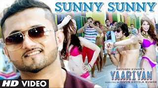 Yaariyan : Sunny Sunny Feat.Yo Yo Honey Singh Video Song