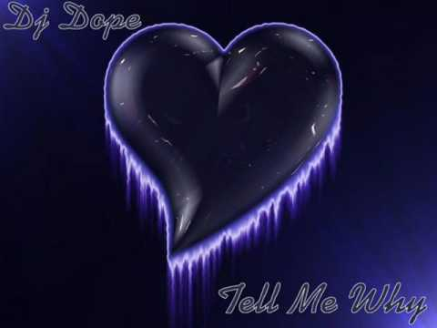 Dj Dope - Tell Me Why (FreeStyle Mix)