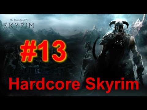 Hardcore Skyrim - Episode 13 - Welcome to 'F'elgen
