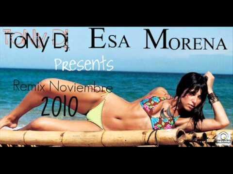 esa morena remix noviembre 2010 Tony Dj