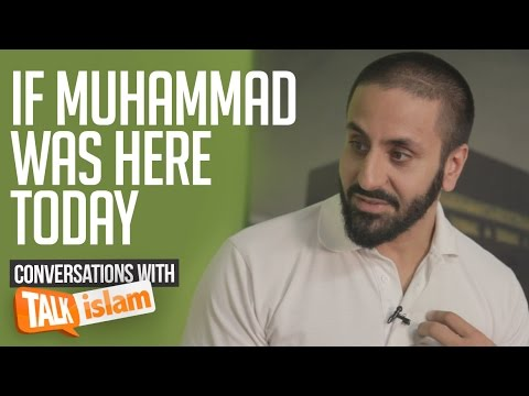 If Muhammad ﷺ was here today    Hamza Tzortzis