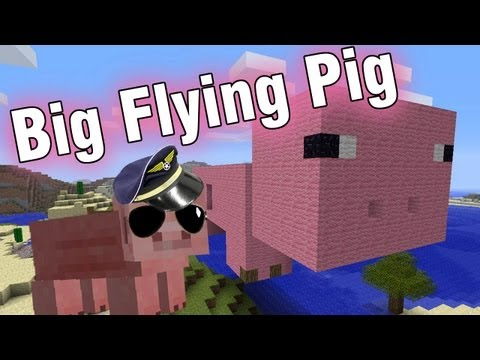 "Minecraft - Big Flying Pig ""Commentary"""