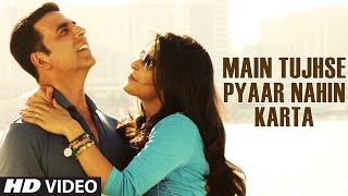 Main Tujhse Pyaar Nahin Karta VIDEO Song | Baby