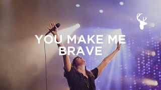 You Make Me Brave – Amanda Cook & Bethel Music  Live