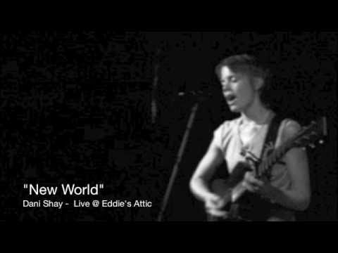 New World (LIVE!)  By: Dani Shay