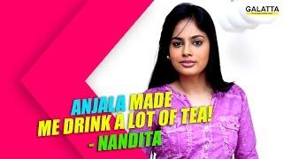 Anjala Made Me Drink a Lot of Tea! - Nandita Kollywood News  online Anjala Made Me Drink a Lot of Tea! - Nandita Red Pix TV Kollywood News